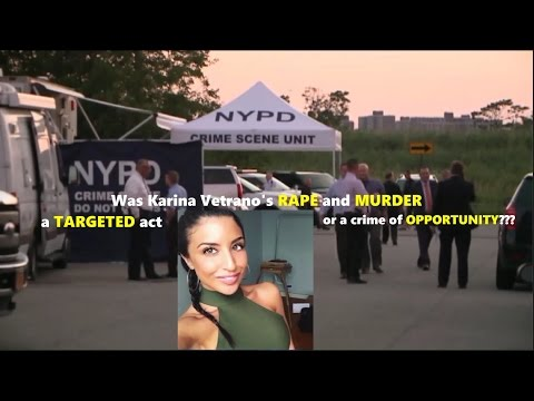 Was Karina Vetrano's Rape & Murder a Targeted Act - Or a Crime of Opportunity???