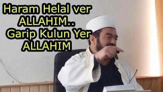 Haram Helal ver ALLAHIM.. Garip Kulun Yer ALLAHIM Allahı dinlemeyen kulu dinlermi..!  22.03.2019
