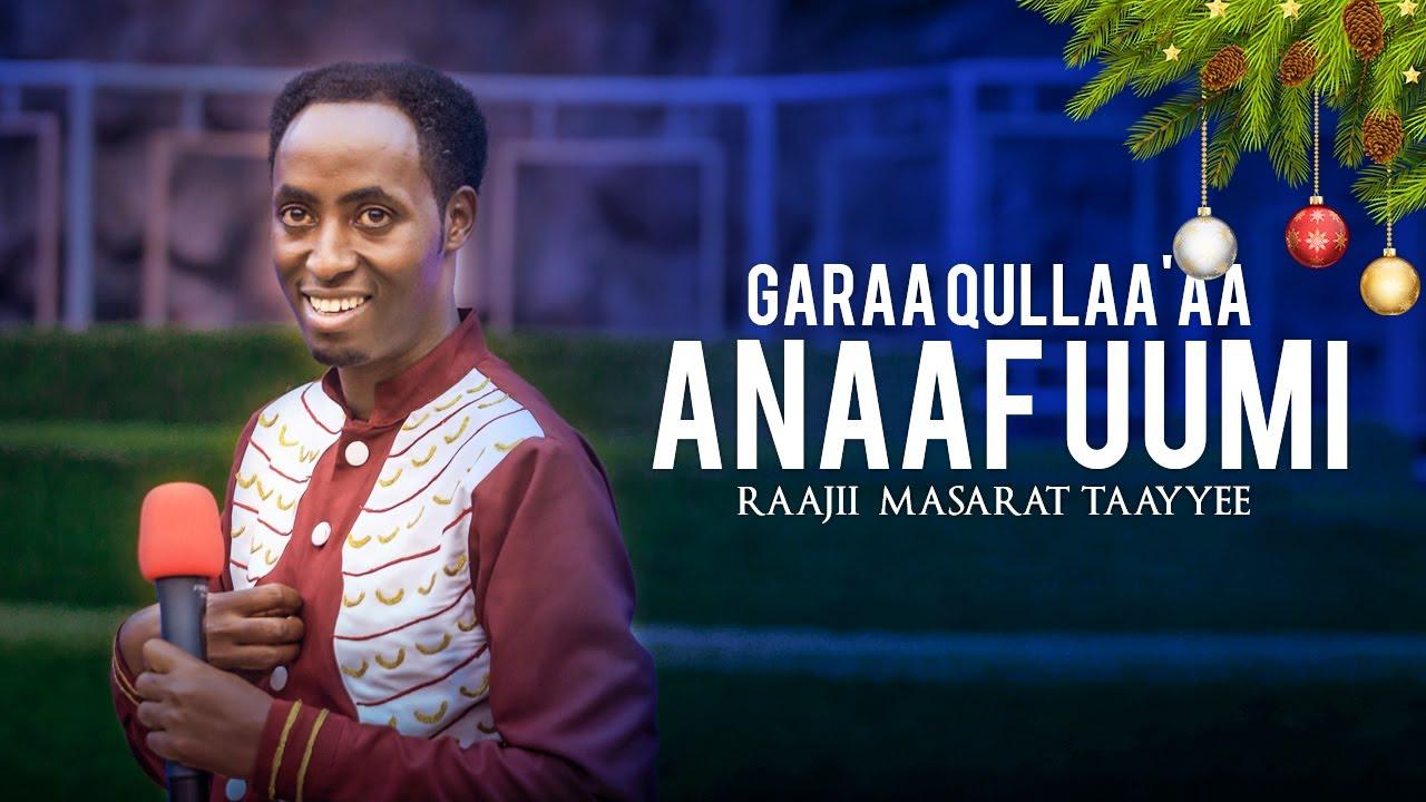 Download Garaa qullaa'aa anaaf uumi || Raajii Masarat Taayyee