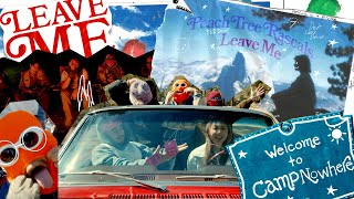 Peach Tree Rascals - LEAVE ME (Official Music Video)