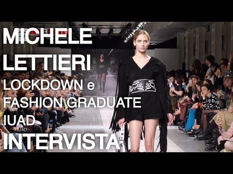 MICHELE LETTIERI | PRESIDENTE IUAD | LOCKDOWN E FASHION GRADUATE 2020