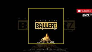 Wande Coal - Ballerz (Prod. Maleek Berry) (OFFICIAL AUDIO 2016)