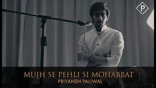 Mujh Se Pehli Si Muhabbat (Cover) | Priyansh Paliwal