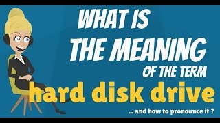 What is HARD DISK DRIVE? What is HARD DISK DRIVE used for? HARD DISK DRIVE meaning & explanation