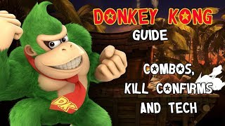 Smash Ultimate: Donkey Kong Guide - True Combos, Kill Confirms and Tech