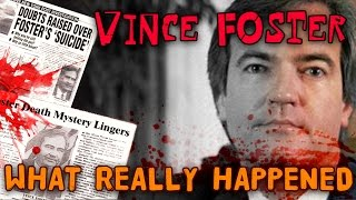 Vince Foster: What Really Happened - SHOCKING MYSTERY EXPOSED!! (FULL VERSION)