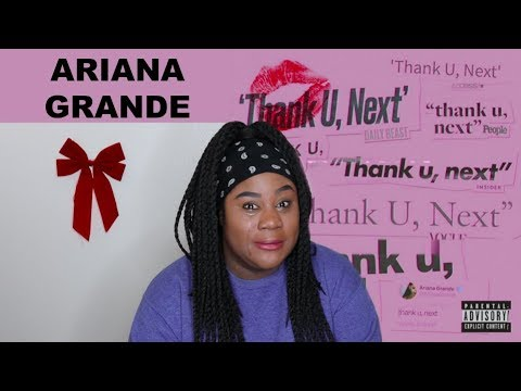 Ariana Grandes new era - Thank U Next