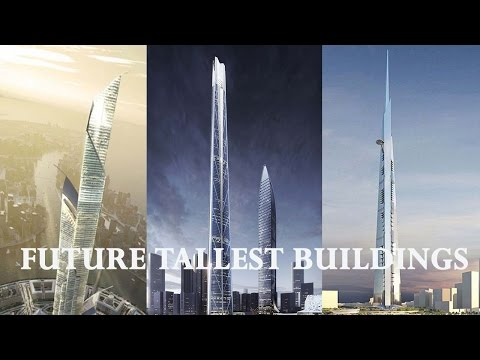 5 Future Tallest Buildings in the World