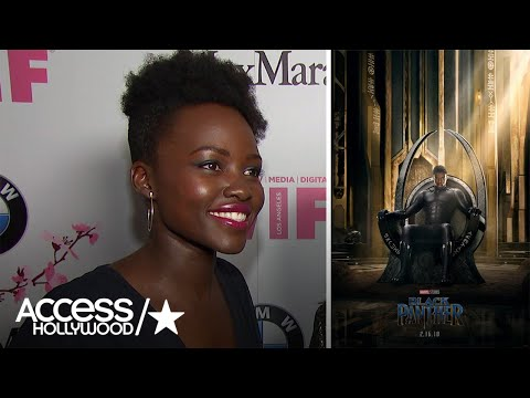 'Black Panther': Lupita Nyong'o On The 'Empowering' Trailer | Access Hollywood