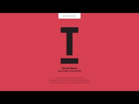 Hannah Wants - Just (Original Mix)