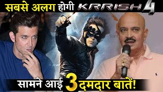 KRRISH 4 Will Completely Different From All The Franchises! 3 Big Updates!