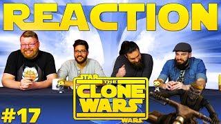 Star Wars: The Clone Wars #17 REACTION!!