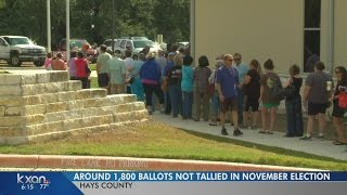 Around 1,800 Hays County ballots not tallied in November election