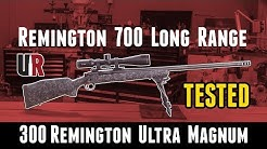 TESTED: Remington 700 Long Range 300 Remington Ultra Magnum