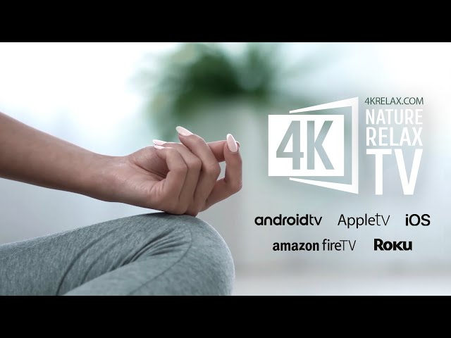 4K Nature Relax TV Streaming service - Get your life back into balance!
