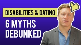 Dating With a Disability: 6 Myths Debunked