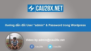 Thay đổi User Admin & Password trong Wordpress - Wordpress Tutorial