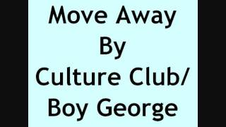 Move Away By Culture Club/Boy George With Lyrics