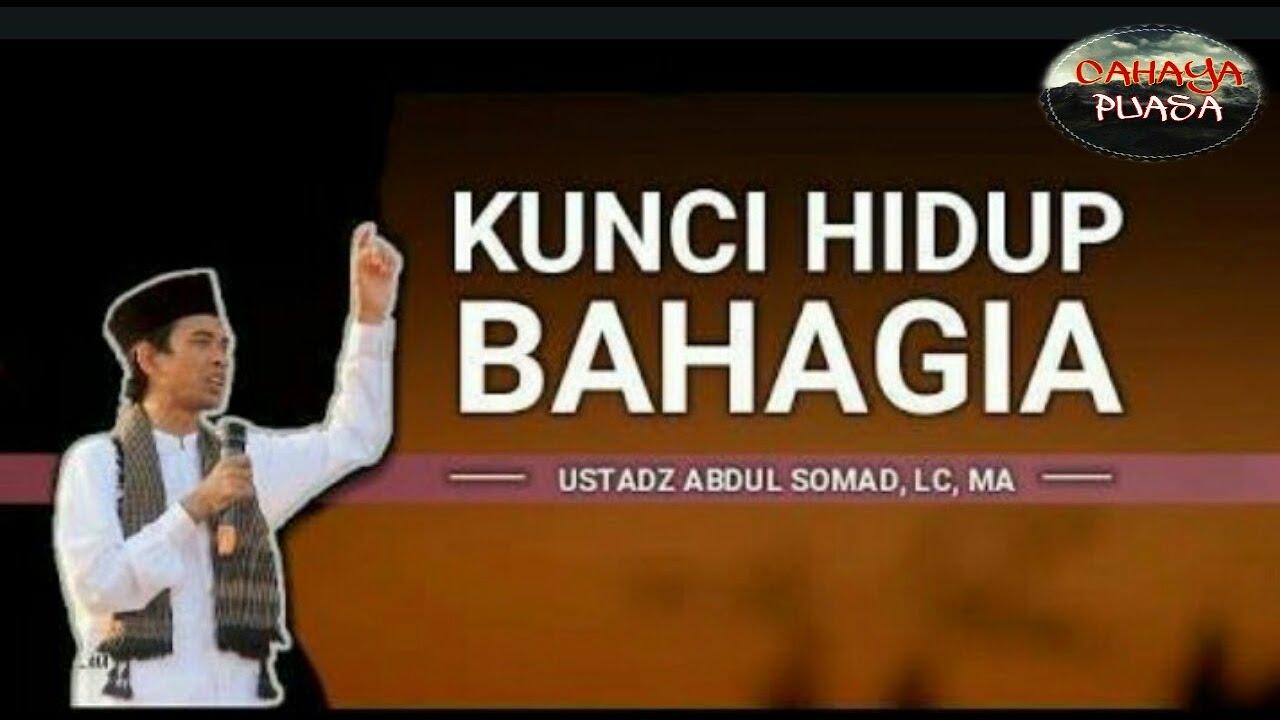 MASYAALLAH!!! KUNCI HIDUP BAHAGIA DALAM AJARAN ISLAM USTAD ABDUL SOMAT