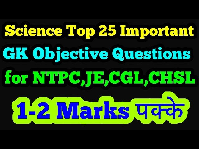 Science Top 25 Important GK objective Question for RRB NTPC, JE,CGL,CHSL|Science top 25 questions