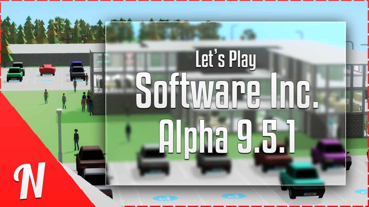 Lets play software inc alpha 9 episode 1 software inc alpha 9 lets play software inc alpha 9 episode 1 software inc alpha 9 gameplay malvernweather