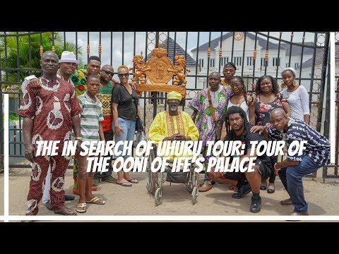 The In Search Of Uhuru Tour: Tour Of The Ooni Of Ife's Palace