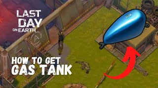LDOE: How to get GAS TANK Last Day On Earth (v.1.8.3) (Vid#26) !!
