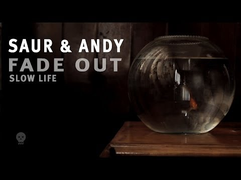Saur & Andy - Fade Out (Slow Life) //CraneoMedia