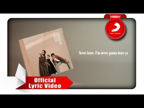 Gamaliel Audrey Cantika - Never Leave Ya [Official Lyric Video]