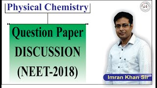 Physical Chemistry (NEET - 2018) Solutions & Discussion