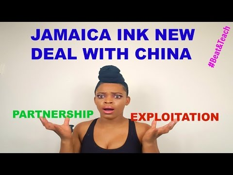 JAMAICA INKS NEW DEAL WITH CHINA EXPLOITATION OR PARTNERSHIP