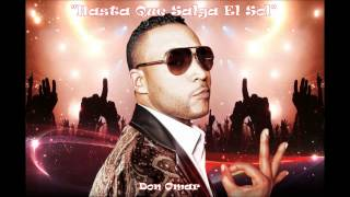 new music don omar ft dj jorge - hasta que salga el sol ( extended remix high energy with HQ sound)