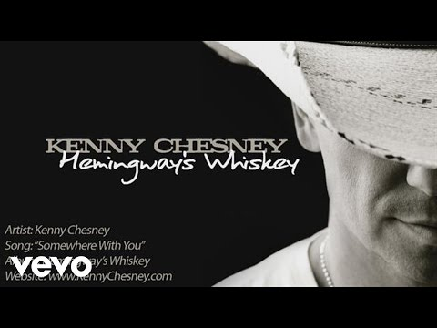 Kenny Chesney - Somewhere With You:中文翻譯+歌詞