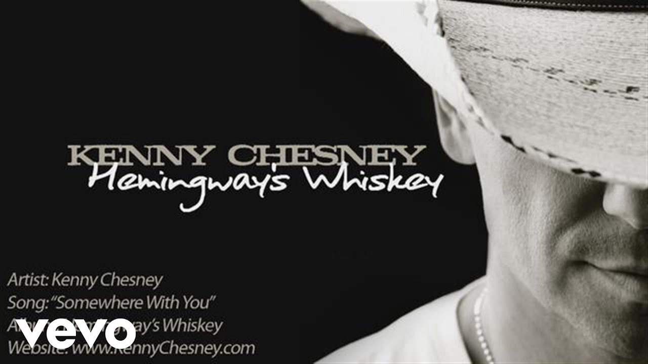 Kenny chesney somewhere with you mp3 скачать