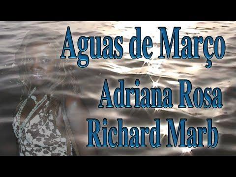 AGUAS DE MARZO ADRIANA ROSA Y RICHARD MARB