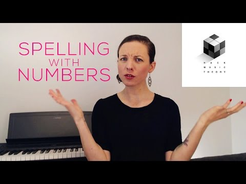 Why You Need to Spell Music with Numbers | Hack Music Theory