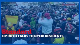DP RUTO addresses Nyeri town residents as he continues with his Mount Kenya tour