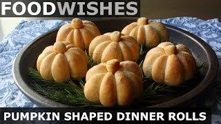 Pumpkin-Shaped Dinner Rolls – Food Wishes
