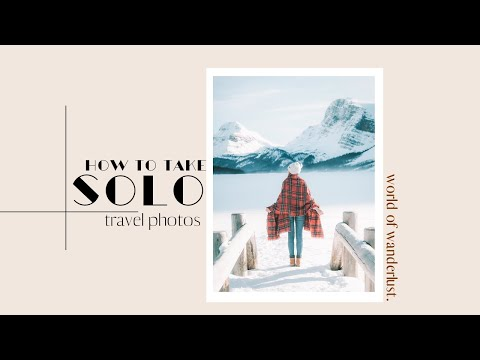 HOW TO: Take Your Own Solo Travel Photos