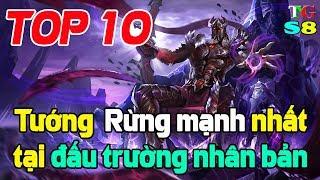 Liên quân mobile Top 10 tướng ĐI RỪNG mạnh nhất mùa 8 phiên bản đấu trường nhân bản Arena of valor