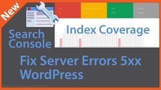 Fix Index Coverage Server Errors 5xx WordPress