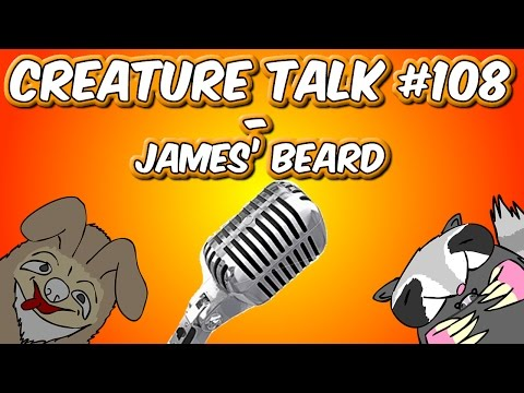 "Creature Talk Ep108 ""James' Beard"" 8/2/14 Video Podcast"