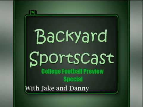 Backyard Sportscast: College Football Preview Special!