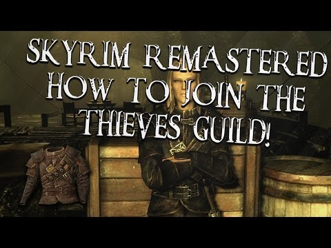 Skyrim Remastered: How to Join the Thieves Guild! [Tutorial/Walkthrough]