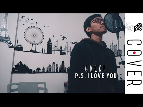 Gackt - P.S. I Love You Vocal Cover (MonoChrome Project)
