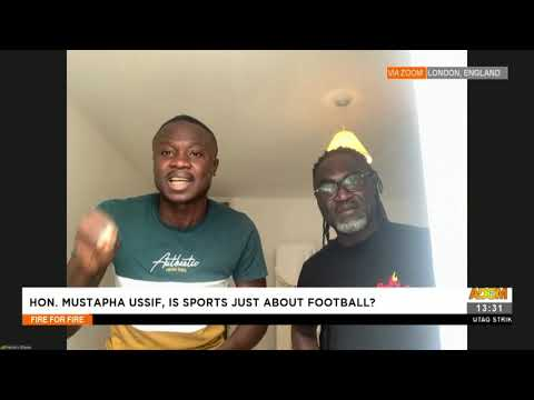 Hon. Mustapha Ussif, Is Sports just about Football? - Fire 4 Fire on Adom TV (2-8-21)