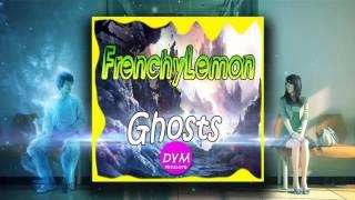 FrenchyLemon - Ghosts