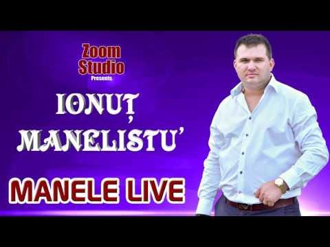 Ionut Manelistu - Colaj Manele Noi 2017, 100% Live