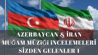 Azerbaycan ve İran 'Muğam' Müziği Üzerine Sizden Gelenler 1 (Özel Video) #73