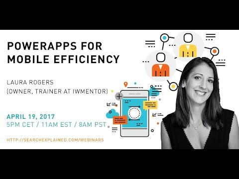 PowerApps for Mobile Efficiency - with Laura Rogers